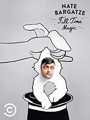 Nate Bargatze: Full Time Magic (2015)