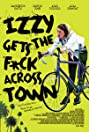 Izzy Gets the Fuck Across Town (2017) Poster