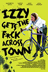 Primary photo for Izzy Gets the F*ck Across Town