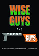 Wise Guys & These Guys