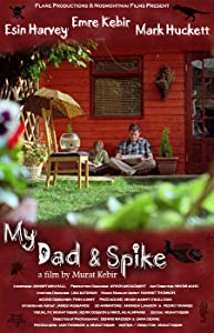 Full movie downloads for free My Dad \u0026 Spike by [WQHD]
