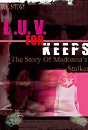 LUV for Keeps: The Story of Madonna's Stalker Poster