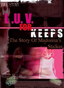Hollywood movies trailers watch LUV for Keeps: The Story of Madonna's Stalker USA [BluRay]