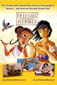 Friends and Heroes (2007)