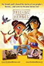 Friends and Heroes (2007) Poster