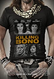 Killing Bono (2011) Poster - Movie Forum, Cast, Reviews