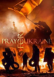 Full hd movie trailers download Pray for Ukraine by Evgeny Afineevsky [pixels]