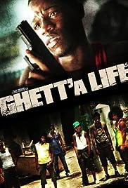 Ghett'a Life (2011) 1080p