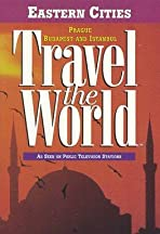 Travel the World: Eastern Cities - Prague, Budapest and Istanbul
