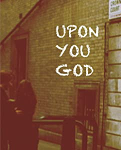 Legal online movie downloads free Upon You, God [480x272]