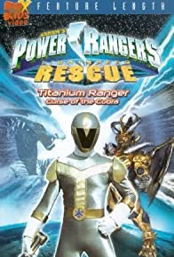 Primary photo for Power Rangers Lightspeed Rescue - Titanium Ranger: Curse of the Cobra