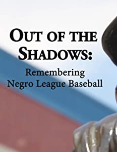 Watch free action movies Out of the Shadows: Remembering Negro League Baseball by none [hdv]