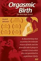 Orgasmic Birth: The Best-Kept Secret
