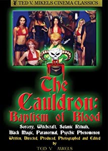 Whats a really good movie to watch Cauldron: Baptism of Blood  [420p] [FullHD] [720p] (2004) by Ted V. Mikels