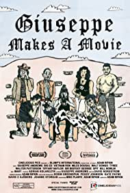 Giuseppe Makes a Movie (2015) Poster - Movie Forum, Cast, Reviews