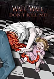 Wait, Wait, Don't Kill Me Poster
