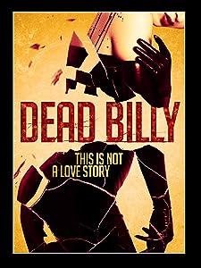Watch free movie now Dead Billy by Kyle Broom [BRRip]