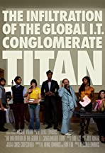 The Infiltration of the Global I.T. Conglomerate Titan