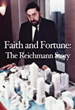 Faith and Fortune: The Reichmann Story