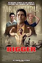 Bigger (2018) Poster