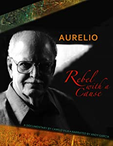 Best movie to watch in hd Aurelio: A Rebel with a Cause by none [avi]