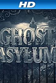 Ghost Asylum Poster - TV Show Forum, Cast, Reviews