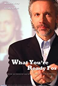 What You're Ready For (2007) Poster - Movie Forum, Cast, Reviews