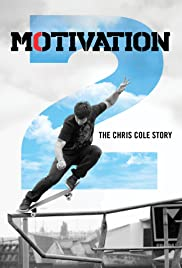 Motivation 2: The Chris Cole Story(2015) Poster - Movie Forum, Cast, Reviews