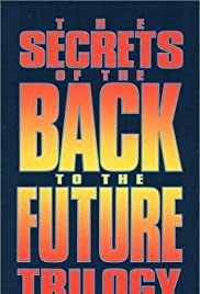 The Secrets of the Back to the Future Trilogy Poster