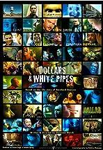 Dollar$ + White Pipes