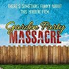 Garden Party Massacre (2017)