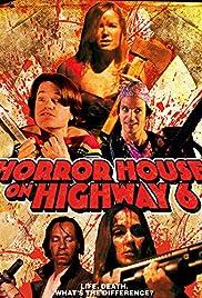 Horror House on Highway 6 Poster