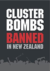 Bestsellers free movie Cluster Bombs: Banned in New Zealand [UHD]