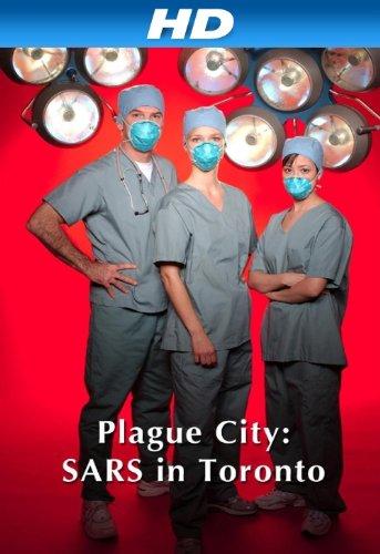 Plague City: SARS in Toronto (2005)