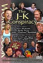 The J-K Conspiracy