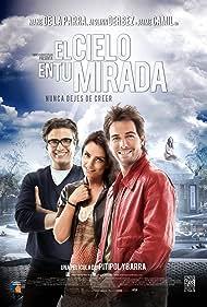 El cielo en tu mirada (2012) Poster - Movie Forum, Cast, Reviews