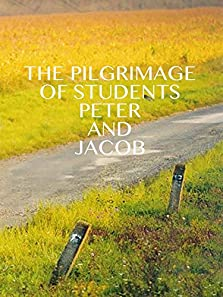 The Pilgrimage of Students Peter and Jacob (2000)