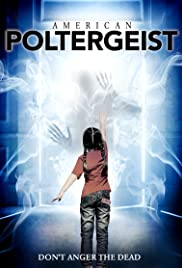 American Poltergeist(2016) Poster - Movie Forum, Cast, Reviews