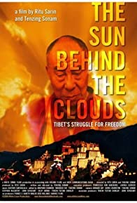 Primary photo for The Sun Behind the Clouds: Tibet's Struggle for Freedom