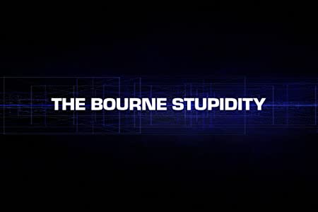 The Bourne Stupidity full movie hd 1080p