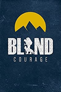Watch my only you movie Blind Courage by Ben Wagner [Ultra]