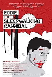 Eddie: The Sleepwalking Cannibal Poster