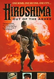 Hiroshima: Out of the Ashes(1990) Poster - Movie Forum, Cast, Reviews