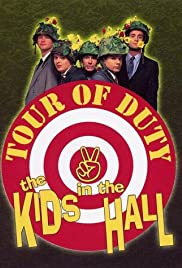 Kids in the Hall: Tour of Duty(2002) Poster - Movie Forum, Cast, Reviews