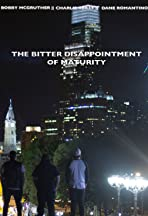 The Bitter Disappointment of Maturity