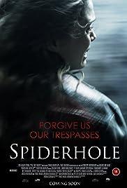 Spiderhole(2010) Poster - Movie Forum, Cast, Reviews