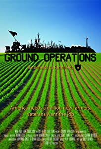 Watch download hollywood movies Ground Operations: Battlefields to Farmfields USA [SATRip]