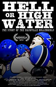 Good site to download french movies Hell or High Water: The Story of the Nashville Rollergirls by [WEBRip]