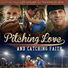 Pitching Love and Catching Faith (2015)