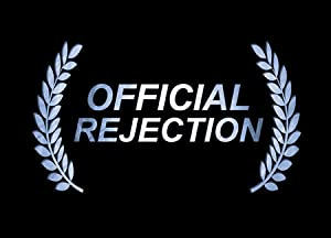 Documentary Official Rejection Movie